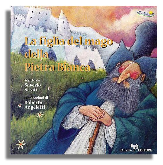 Saverio Strati - LA FIGLIA DEL MAGO DELLA PIETRA BIANCA