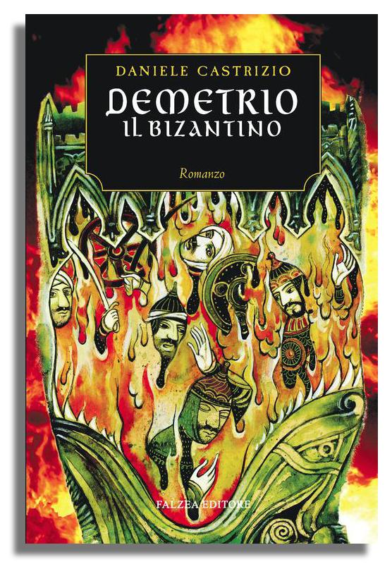 Daniele Castrizio - DEMETRIO IL BIZANTINO