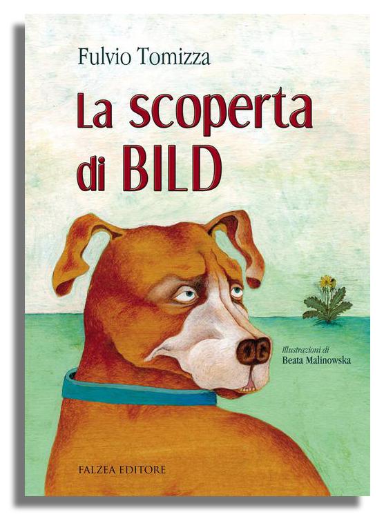 Fulvio Tomizza - LA SCOPERTA DI BILD
