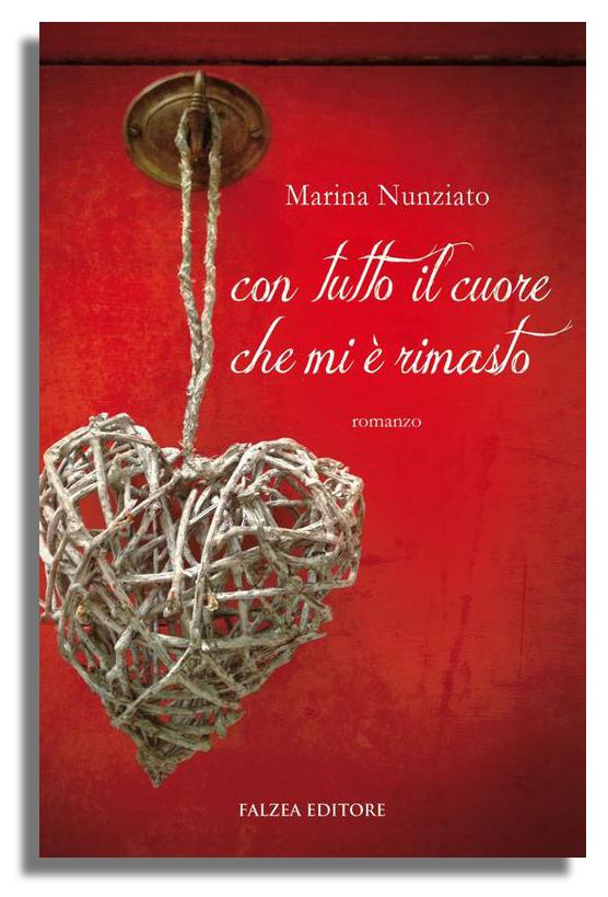 Marina Nunziato - CON TUTTO IL CUORE CHE MI È RIMASTO