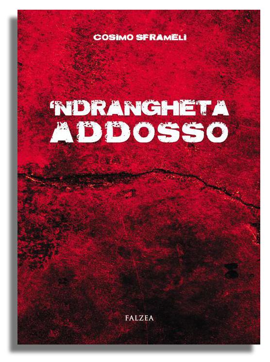 Cosimo Sframeli - NDRANGHETA ADDOSSO