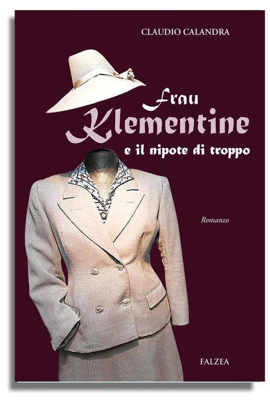 Claudio Calandra - FRAU KLEMENTINE E IL NIPOTE DI TROPPO