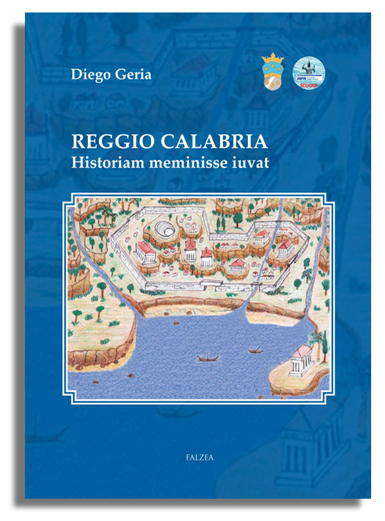 Diego Geria - REGGIO CALABRIA. HISTORIAM MEMINISSE IUVAT