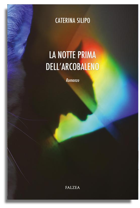 Caterina Silipo - LA NOTTE PRIMA DELL'ARCOBALENO