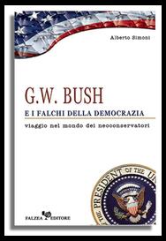 Alberto Simoni - G.W. BUSH E I FALCHI DELLA DEMOCRAZIA