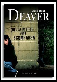 Julie R. Deever - QUELLA NOTTE SONO SCOMPARSA