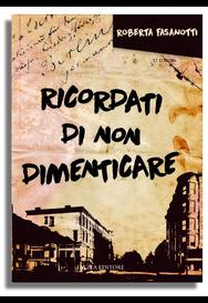 Roberta Fasanotti - RICORDATI DI NON DIMENTICARE