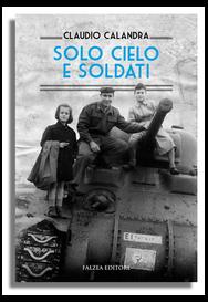 Claudio Calandra - SOLO CIELO E SOLDATI