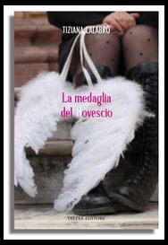 Tiziana Calabro' - LA MEDAGLIA DEL ROVESCIO