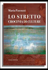 Maria Pascuzzi - LO STRETTO CROCEVIA DI CULTURE
