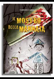 Fabrizio Carollo - IL MOSTRO DELLA MANNAIA