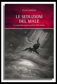 Felice Lopresto - LE SEDUZIONI DEL MALE