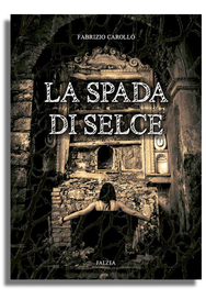 Fabrizio Carollo - LA SPADA DI SELCE